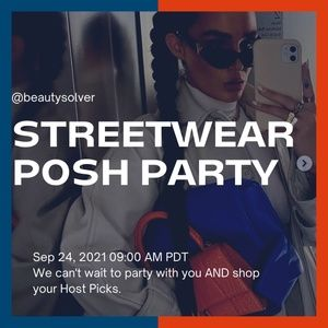 """Streetwear Posh Party"" Friday, Sep 24, 2021"